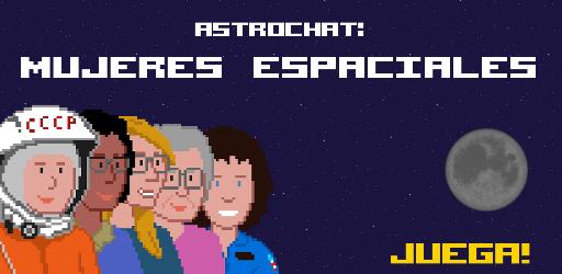 Videojuego sobre el espacio: ASTRO CHAT, Mujeres Espaciales