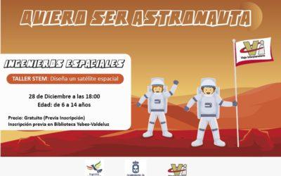 """28 de Diciembre Taller GRATUITO para """"Ingenieros Espaciales"""" de 6 a 14 años en la Biblioteca Municipal de Yebes-Valdeluz (Guadalajara)"""
