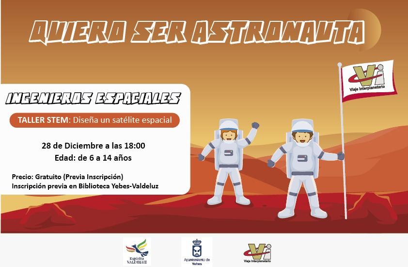 28 de Diciembre Taller GRATUITO para «Ingenieros Espaciales» de 6 a 14 años en la Biblioteca Municipal de Yebes-Valdeluz (Guadalajara)