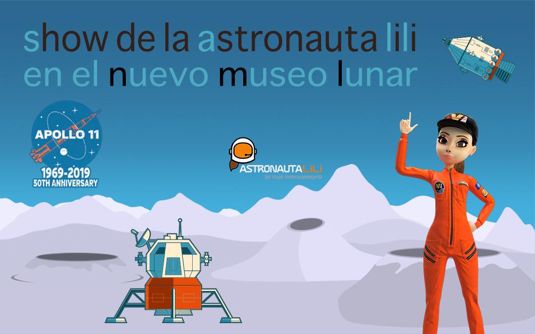 23 y 24 de noviembre Show de la Astronauta LiLi + visita guiada al nuevo Centro del Espacio y la Ciencia – Museo Lunar