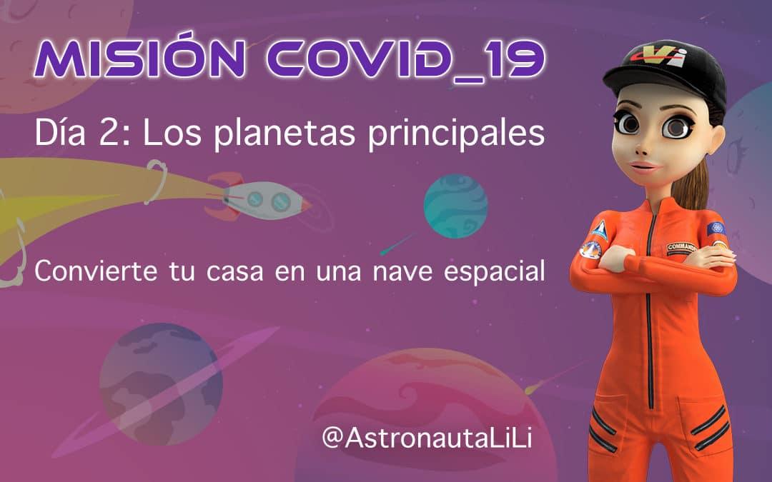 Misión COVID_19. Día 2: Los planetas principales.