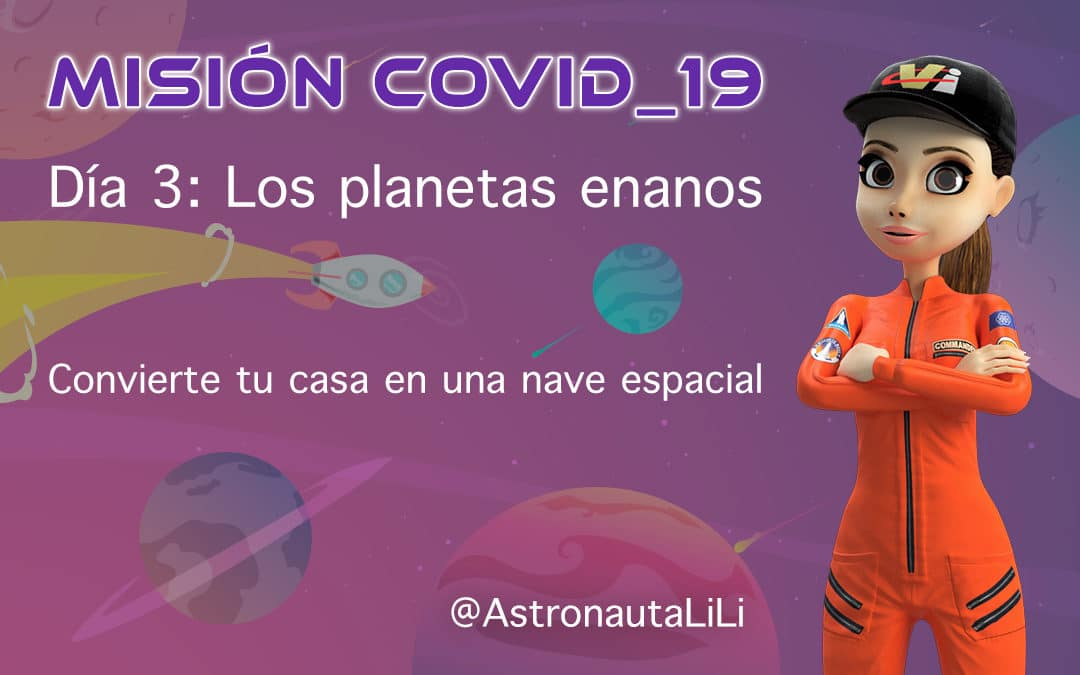 Misión COVID_19. Día 3 : Los planetas enanos.