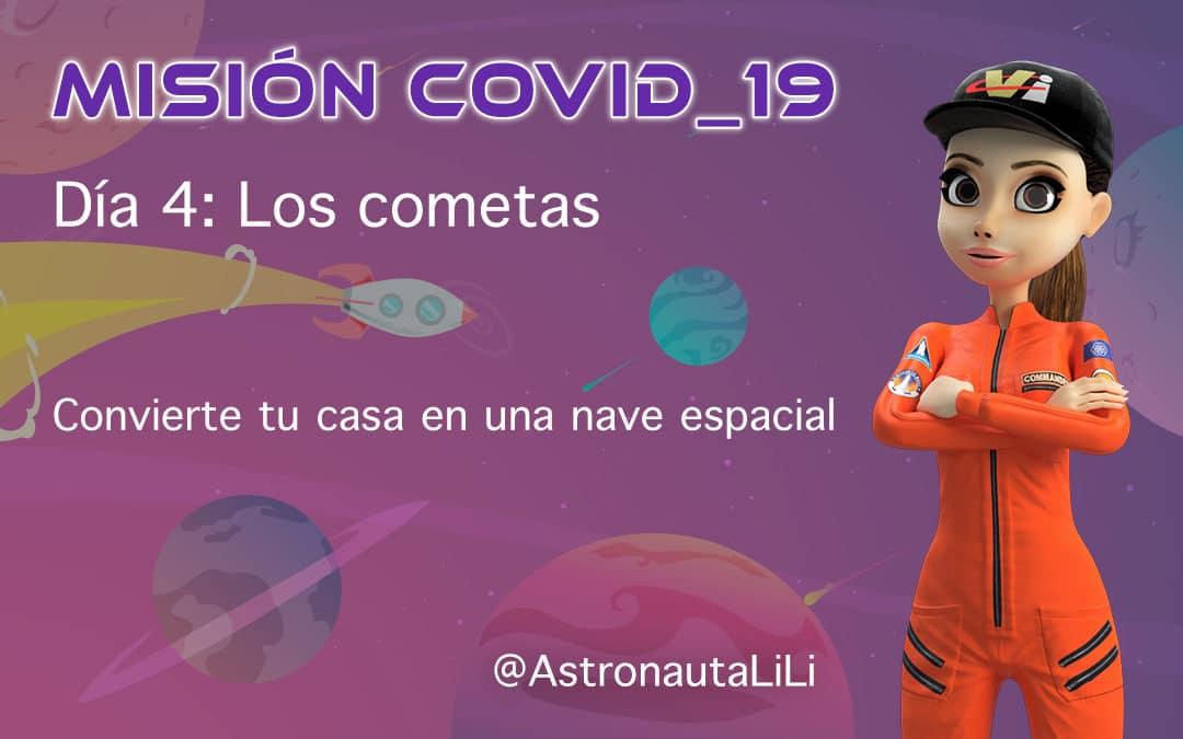 Misión COVID_19. Día 4: Los cometas