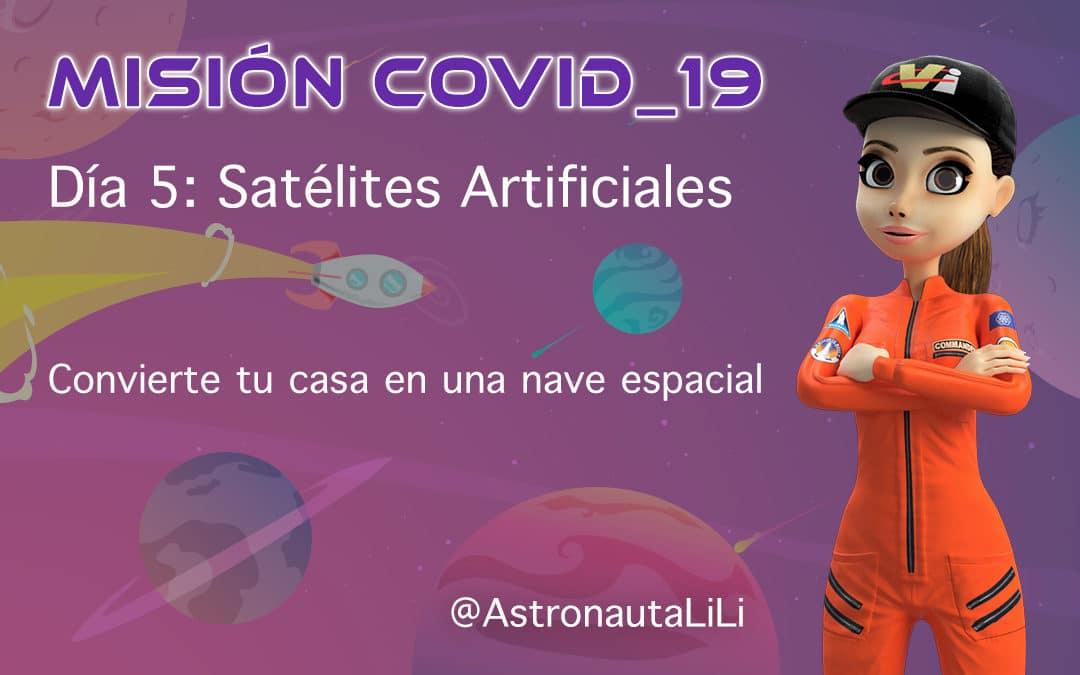 Misión COVID_19. DÍA 5: Satélites artificiales
