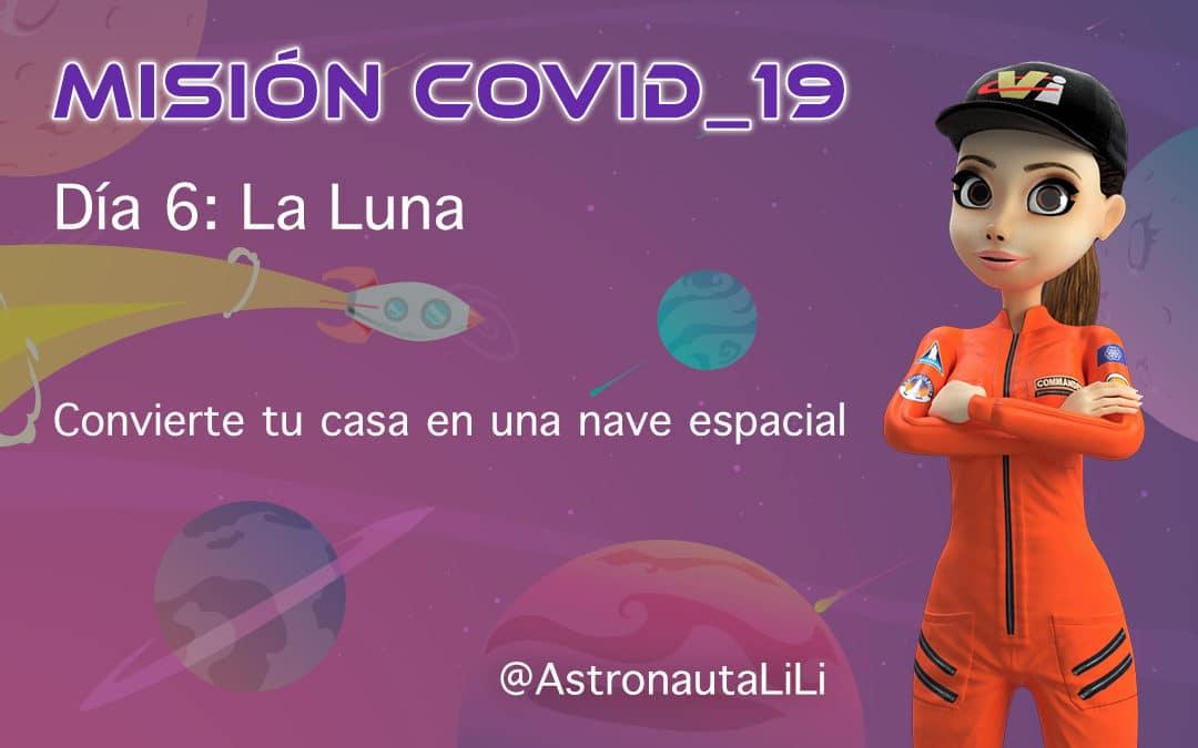 Misión COVID_19. DÍA 6: La Luna.