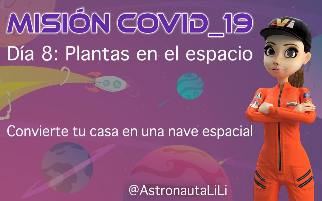 Misión COVID_19. Día 8: Plantas en el espacio