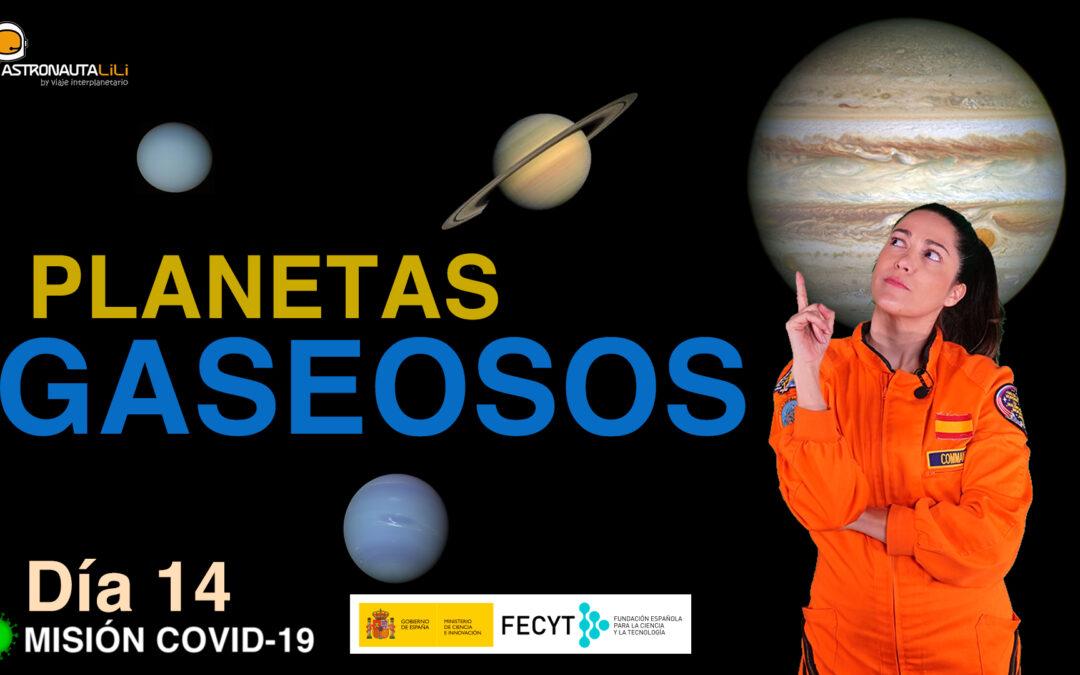 Misión COVID-19. Día 13: Los Planetas Gaseosos