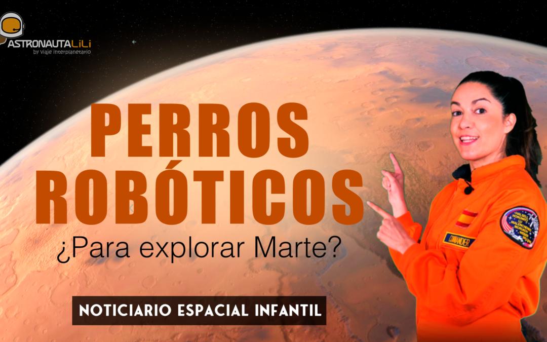 Perros robóticos en Marte |Noticiario espacial