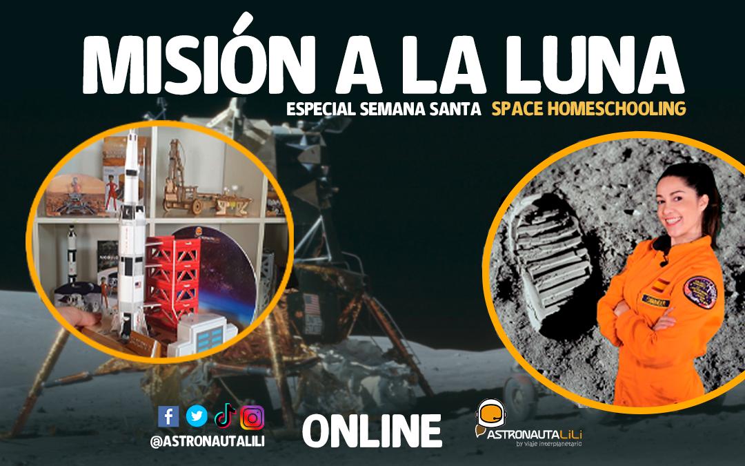 Space HomeSchooling: Misión a la Luna Escuela espacial: 29, 20 y 31 de marzo 2021