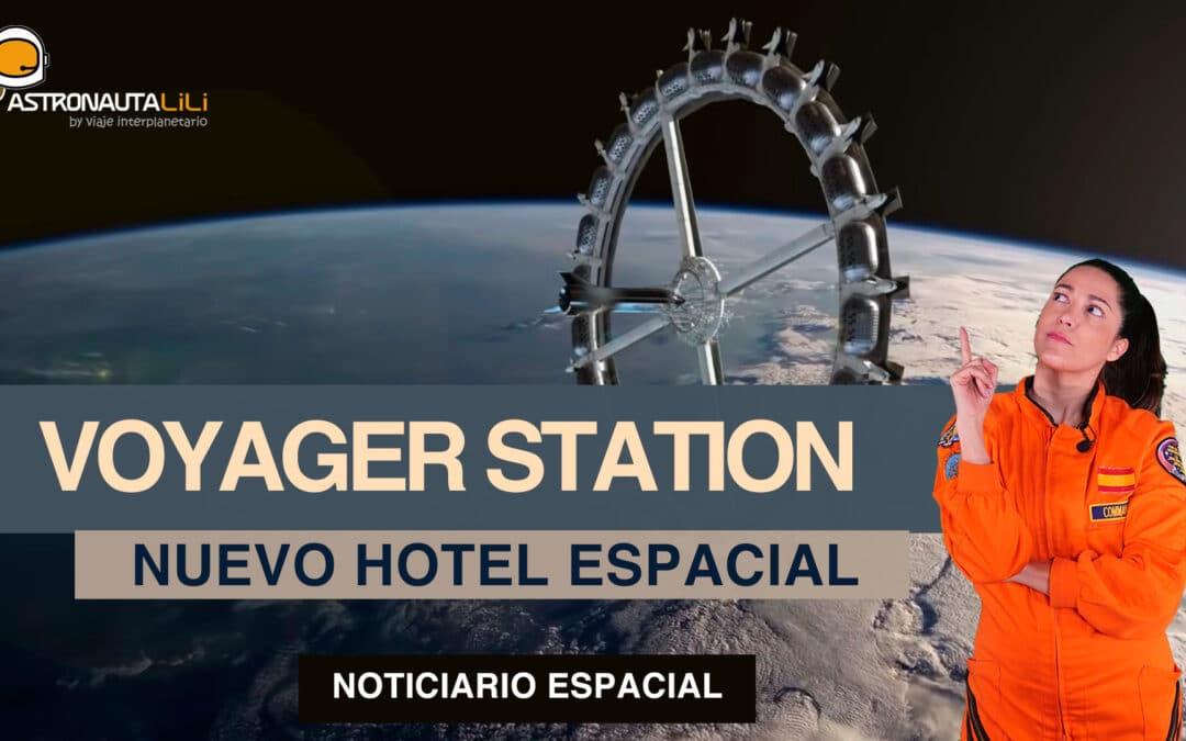 Nuevo HOTEL ESPACIAL | Contactan con la Voyager 2 | Rocket Lab presenta NEUTRON