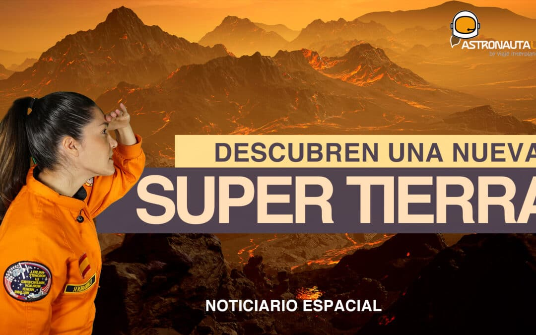 Descubren una nueva SUPERTIERRA – Gliese 486b   los seres vivos más resistentes   Volcán Etna