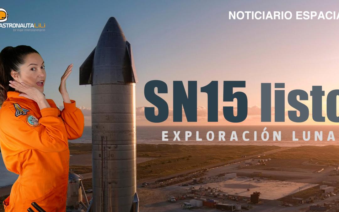 Starship SN15 listo | Exploración lunar resumen | Bacterias en la ISS | Asteroide de oro