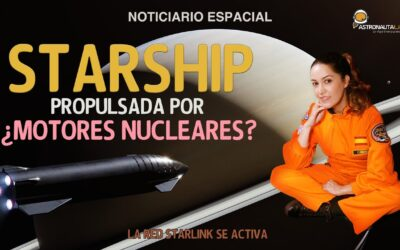 Starship propulsada por motores nucleares | Starlink, internet desde el espacio | New Horizons | Salyut 1